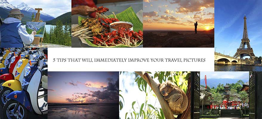 Tips for better travel pictures