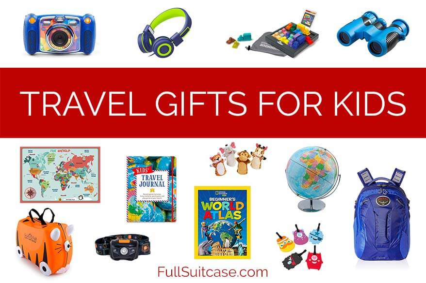 Travel gifts for kids - affordable and practical gift ideas from toddlers to teens