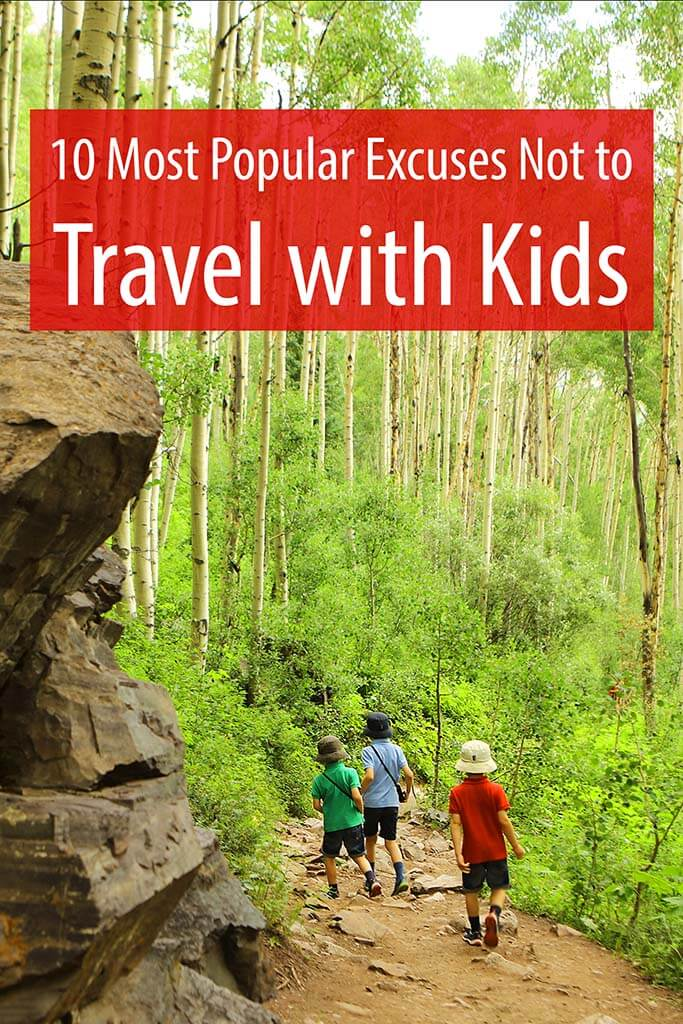 The most popular excuses not to travel with kids and why they don't stand