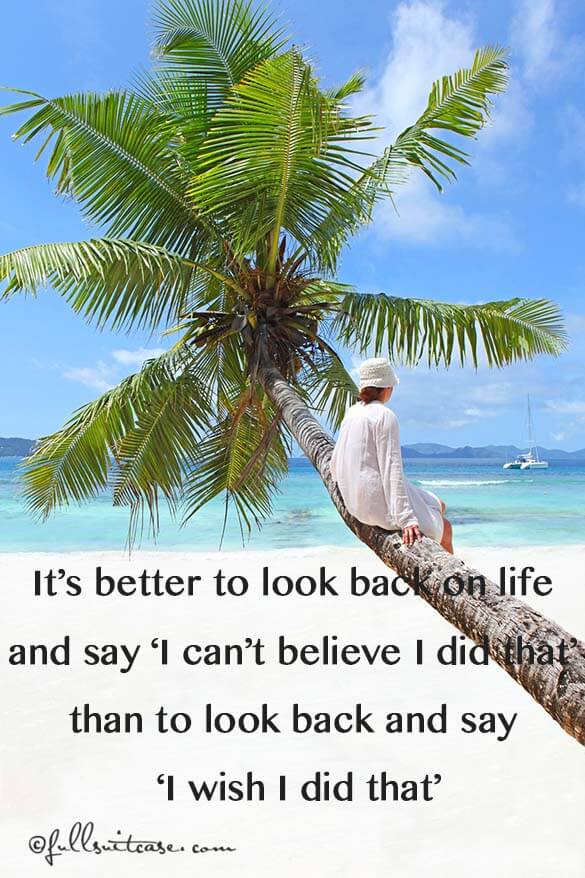 It's better to look back on life and say 'I can't believe I did that' than to look back and say 'I wish I did that'. Quote