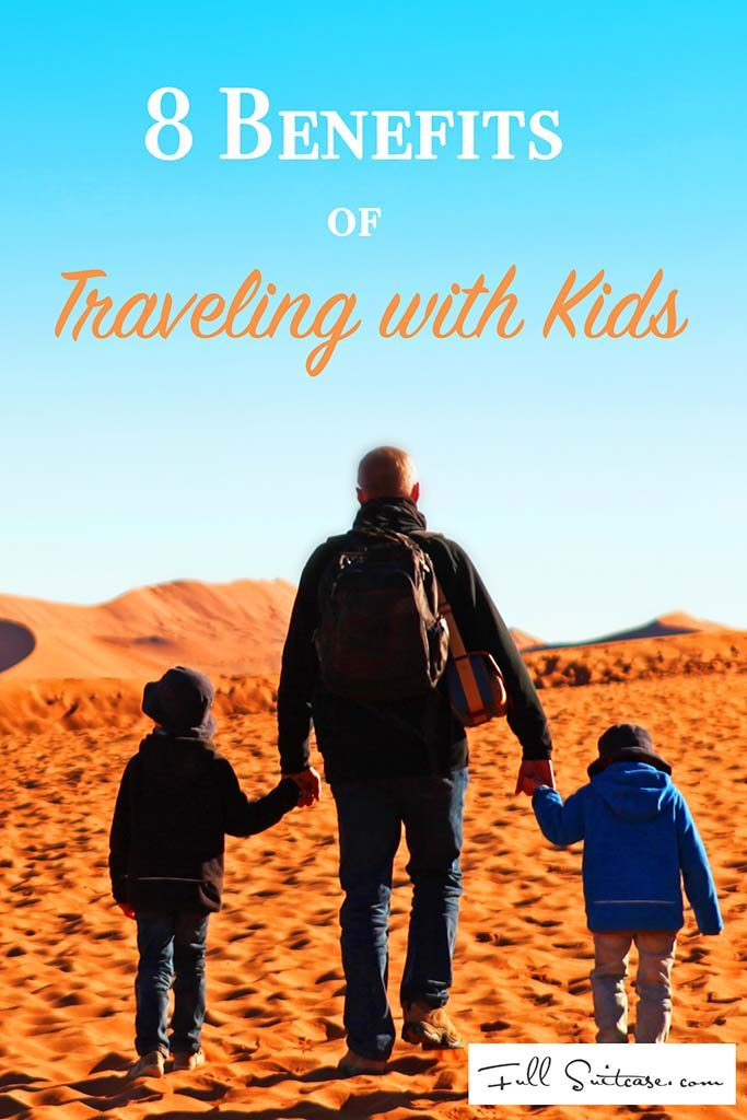 8 Benefits of traveling with children