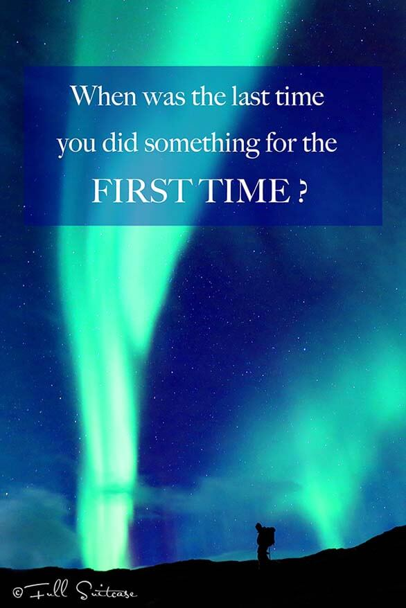 When was the last time you did something for the first time