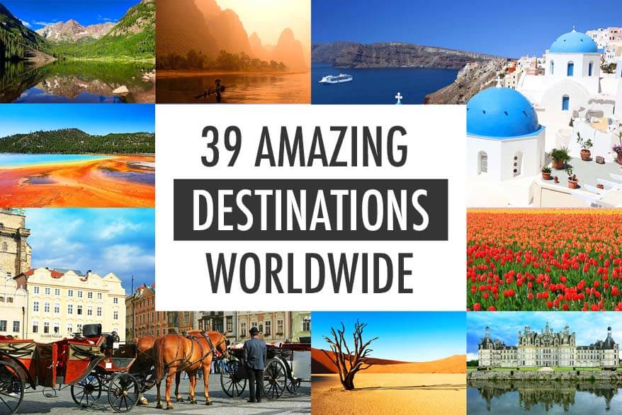 39 Amazing Destinations – Our Favorites from 15 Years of Traveling