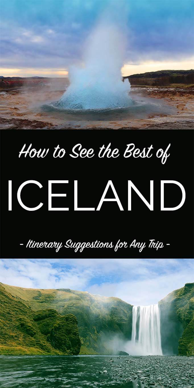 How to see the best of Iceland - itinerary suggestions for any trip from 1 day to 2 weeks