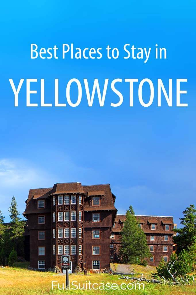 Yellowstone accommodation guide - best places to stay inside and close to the National Park