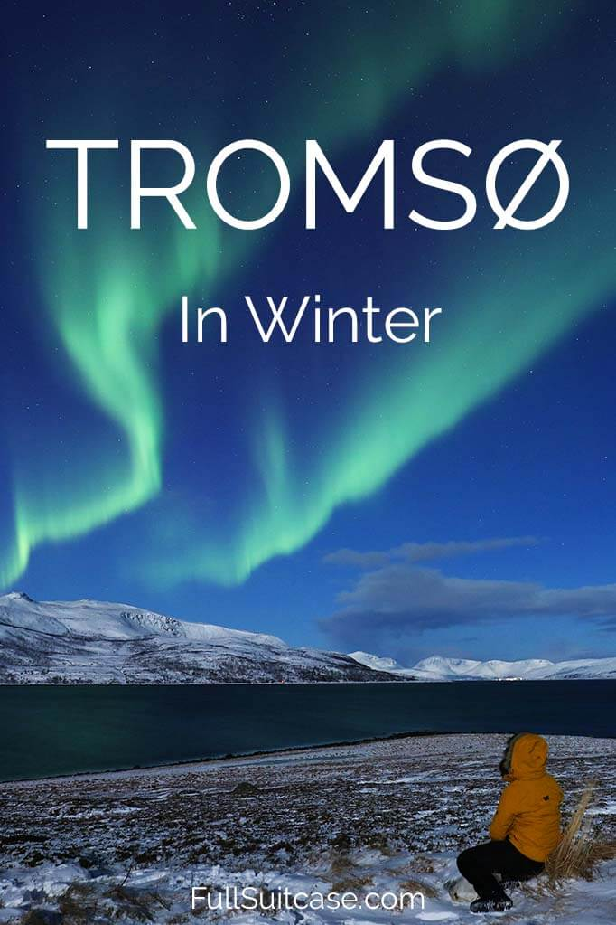 Complete guide for an unforgettable winter trip to Tromso Norway