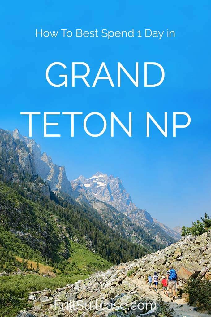 What to do in Grand Teton National Park in just one day
