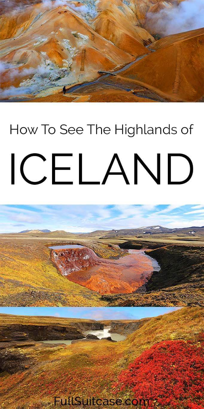 How to visit the highlands of Iceland - secret places, stunning landscapes, and more