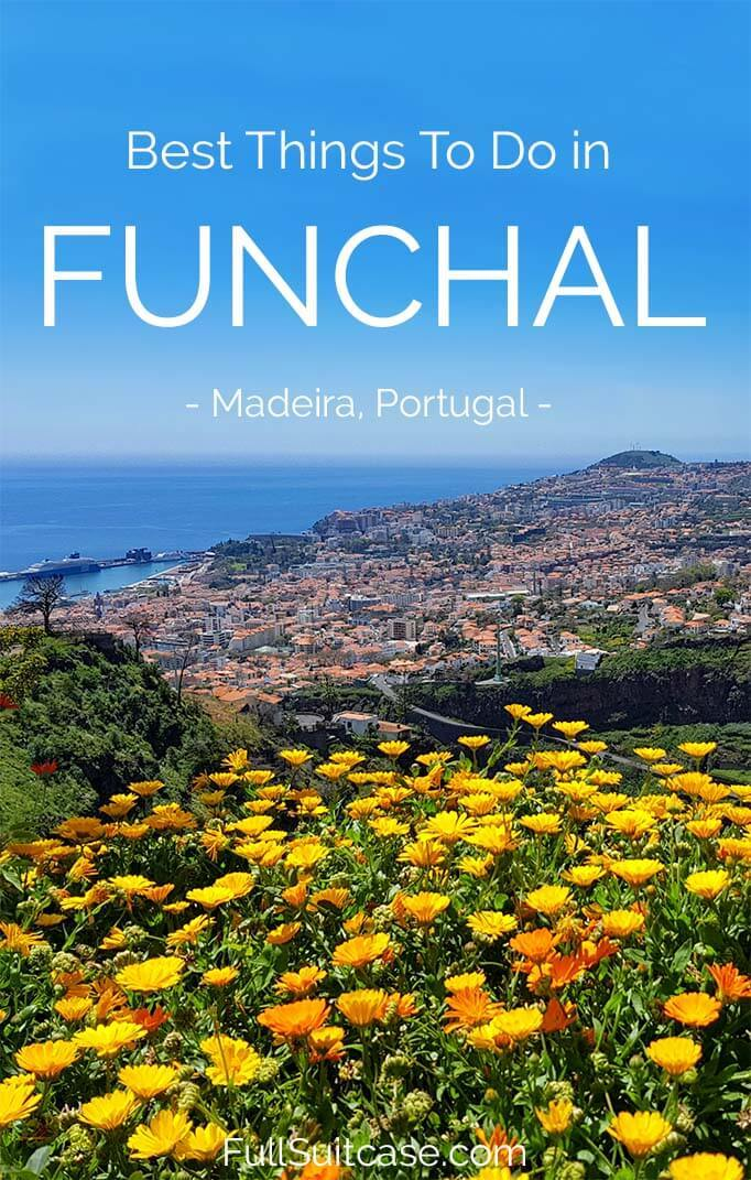What to see and do in Funchal Madeira, Portugal