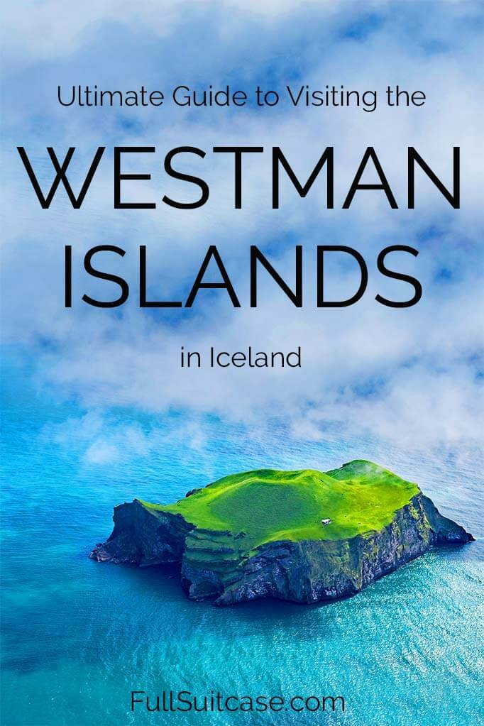 How to visit the Westman Islands - Vestmannaeyjar in Iceland