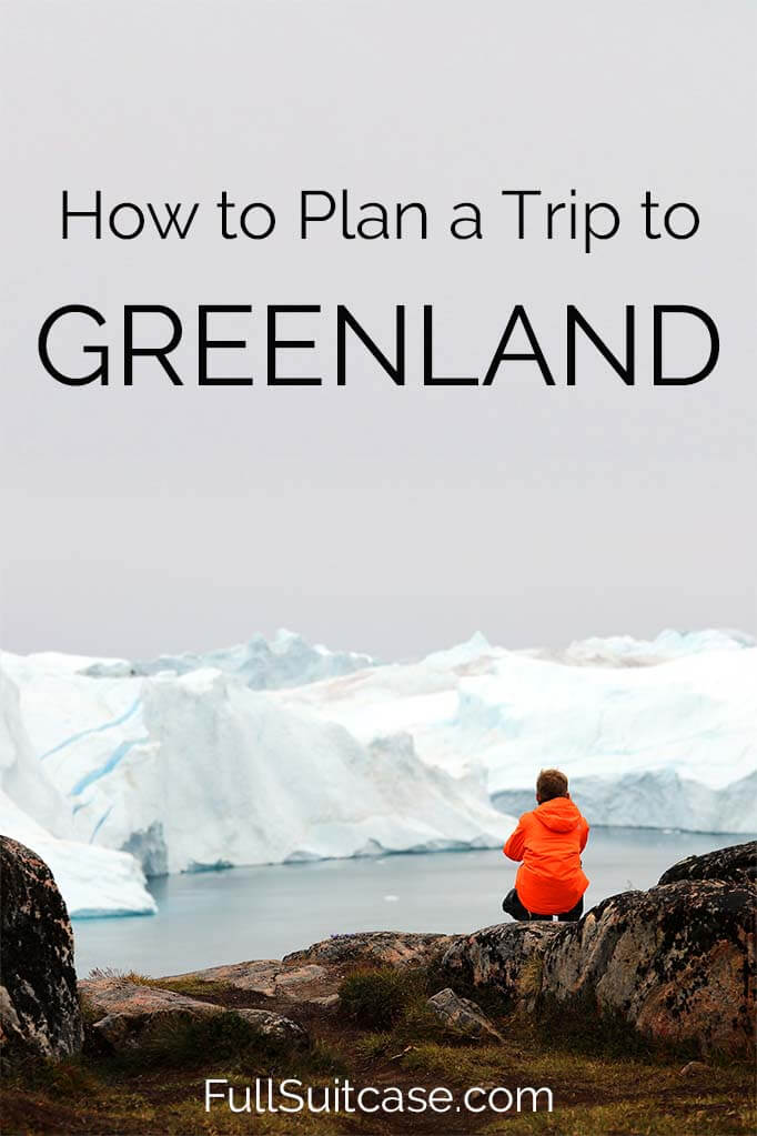 Greenland travel tips and easy itinerary for Ilulissat and Disko Island