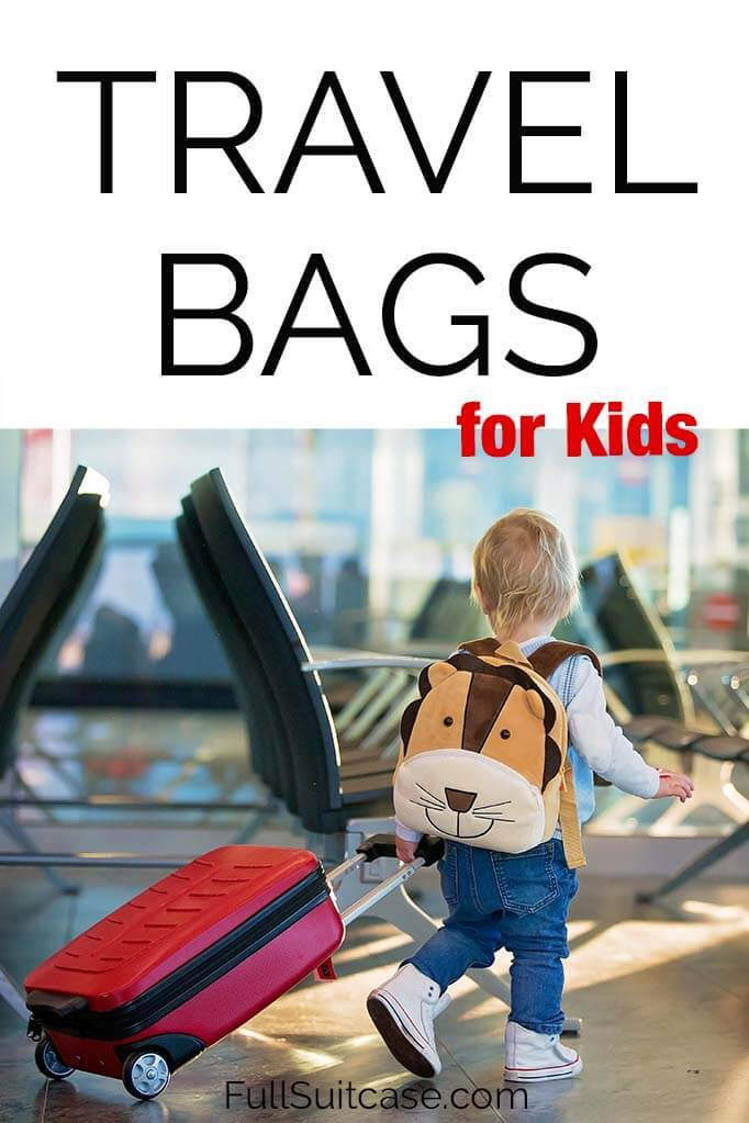 Travel bags for kids - luggage for toddlers, children, and teenagers