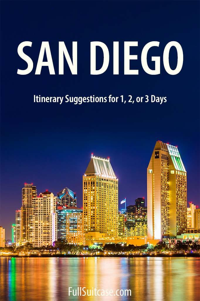 What to see and do in San Diego, California in one, two, or three days - San Diego itinerary