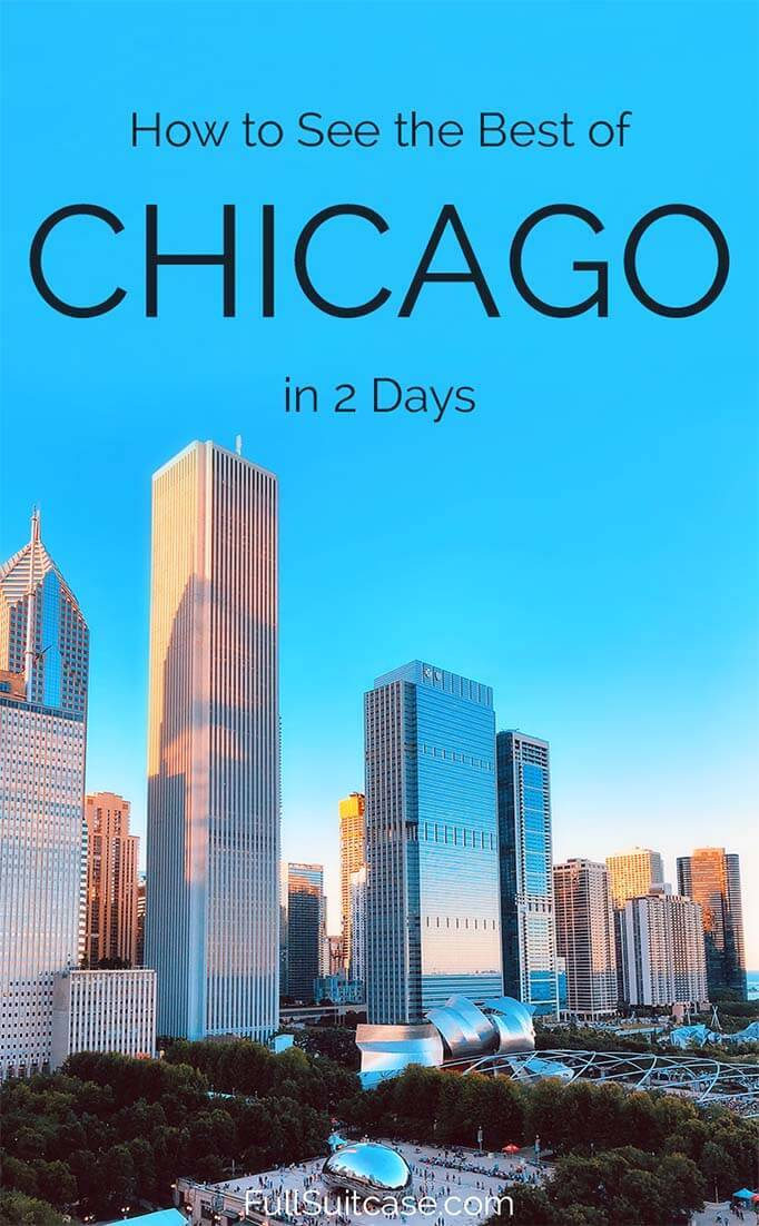 Two days in Chicago - best things to do, itinerary, places to stay, and practical tips