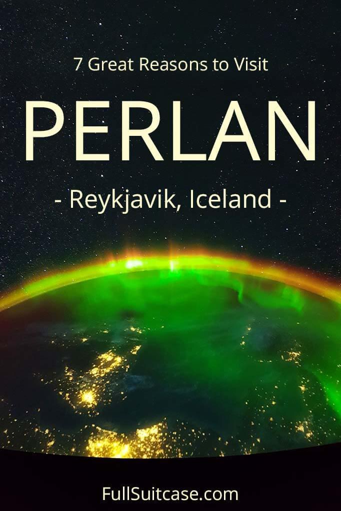 Ultimate Guide to visiting Perlan Museum in Reykjavik Iceland