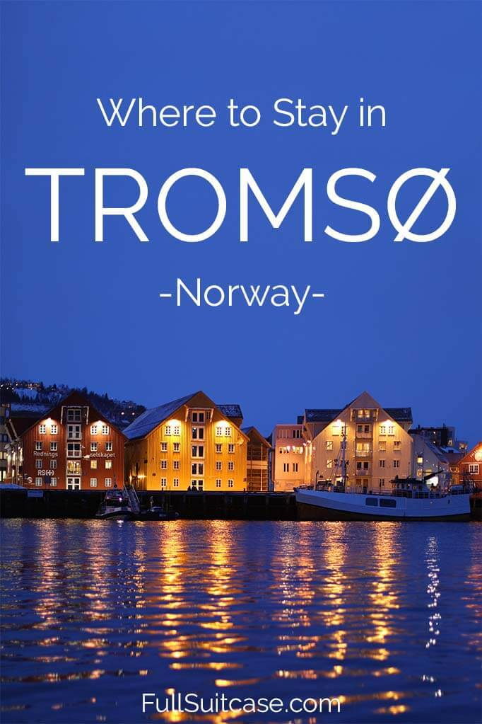 Where to stay in Tromso, Norway - best Tromso hotels and accommodation