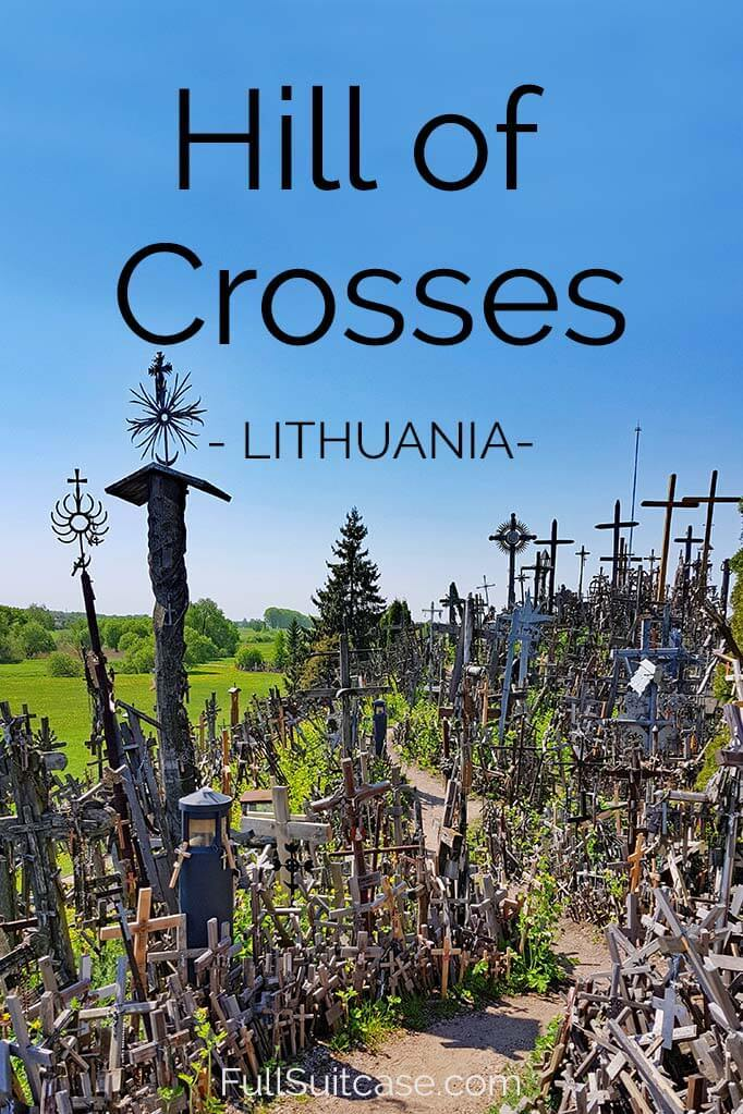 Complete guide to the Hill of Crosses in Lithuania