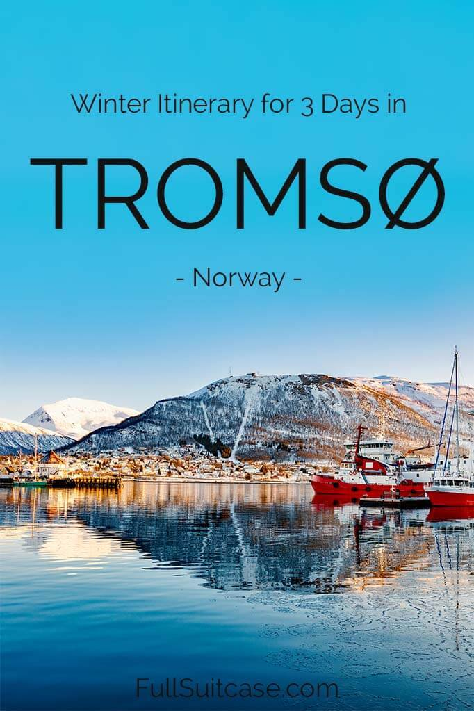 Tromso itinerary - 3 days or a weekend in winter