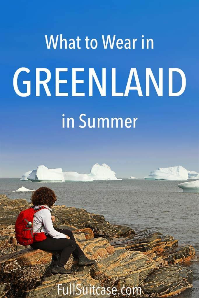 What to wear in Greenland in summer