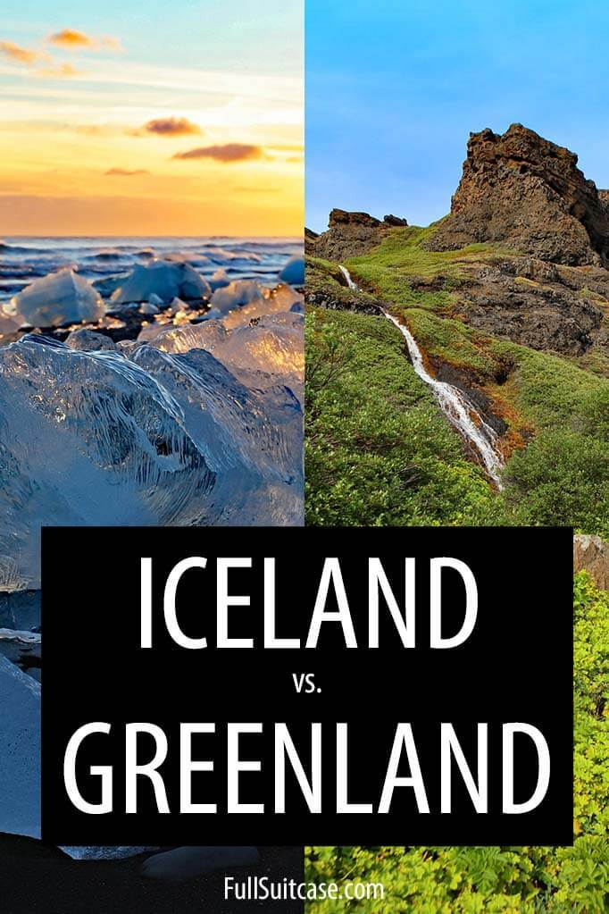 Greenland vs Iceland - comparison for travelers