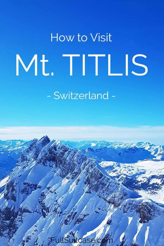 Destination guide for visiting Mount Titlis in Switzerland