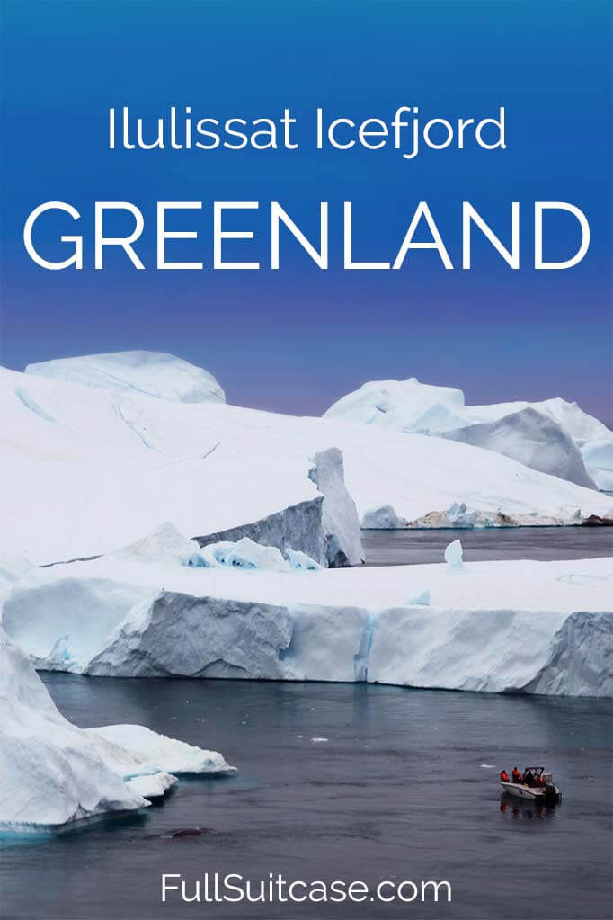 How to visit Ilulissat Icefjord in Greenland