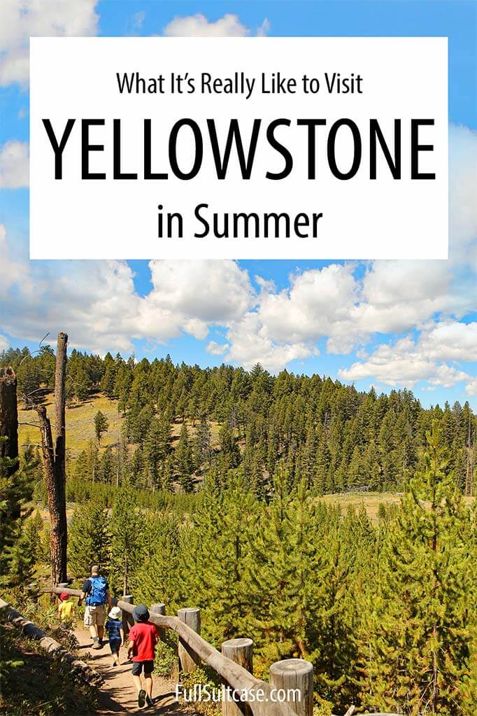 What it's like to visit Yellowstone in summer in the peak season July and August