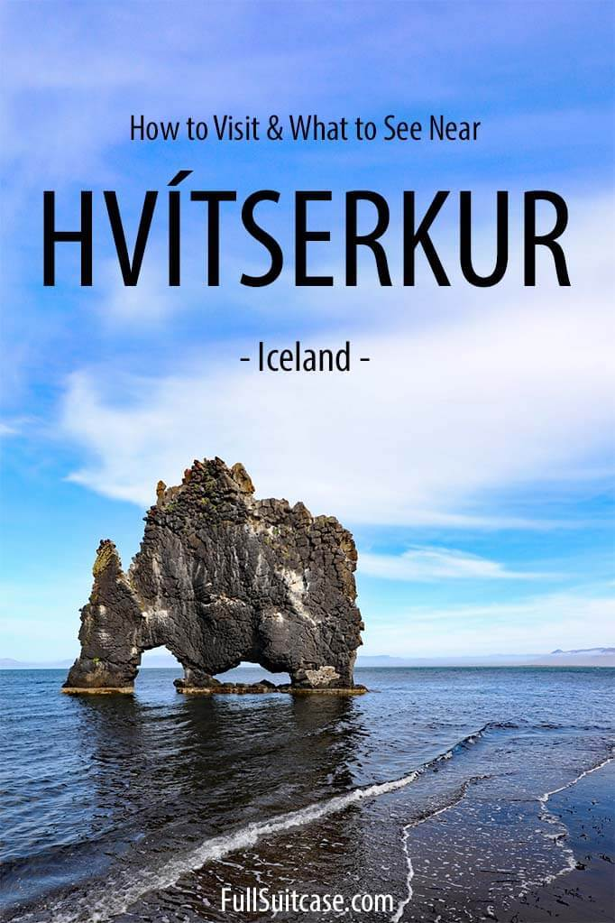 Complete guide to visiting Hvitserkur in Iceland