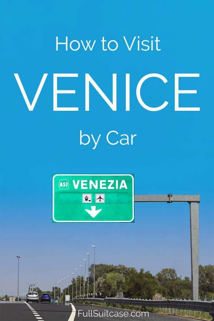 Complete guide to visiting Venice by car