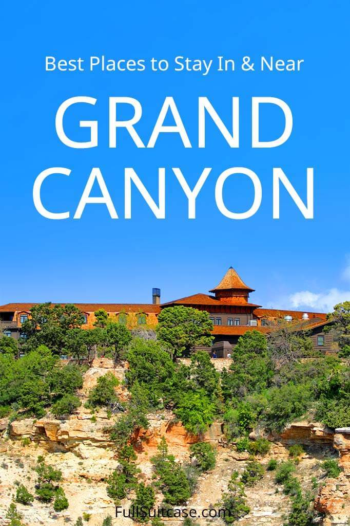 Complete guide to Grand Canyon hotels and places to stay nearby