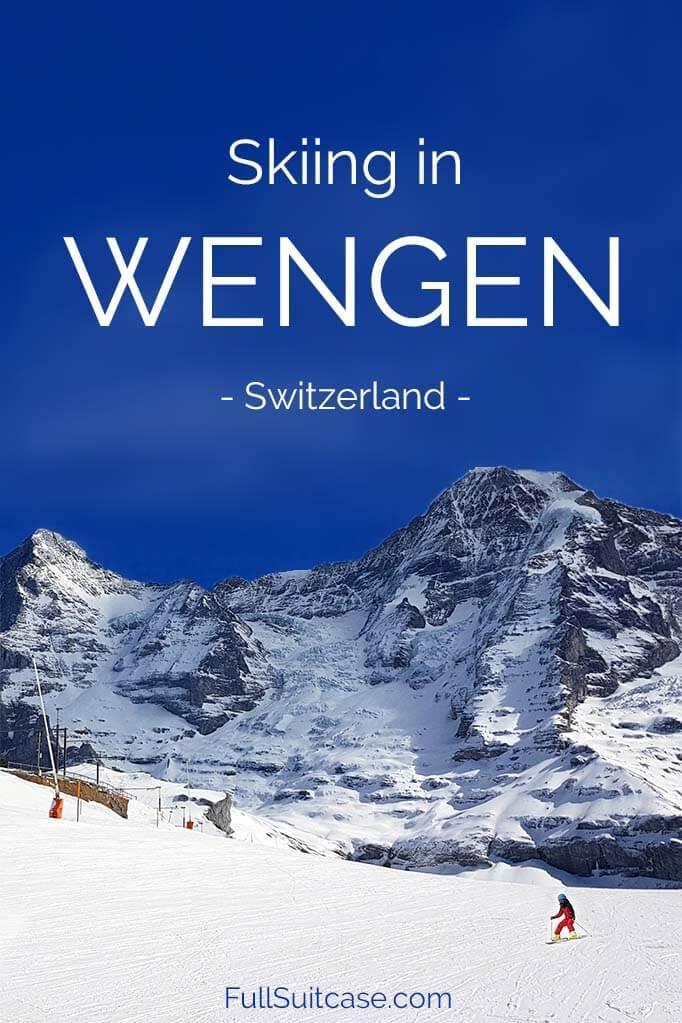 Complete guide to skiing in Wengen Switzerland