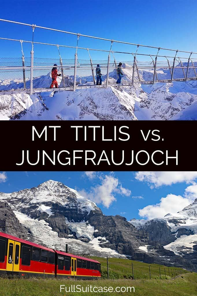 Comparison between visiting Mount Titlis or Jungfraujoch in Switzerland