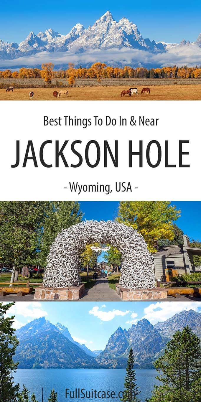 Best places to see and things to do in and near Jackson Hole