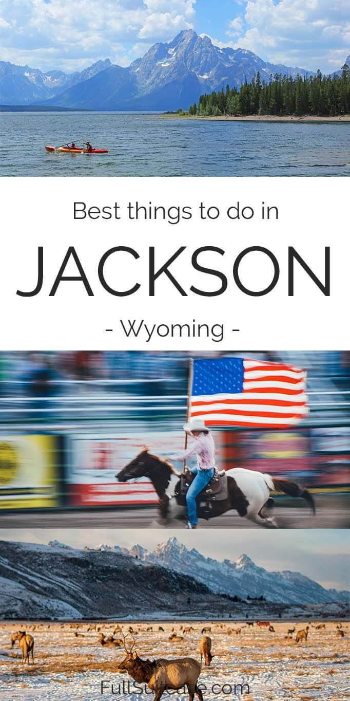 Best things to do in and near Jackson Hole Wyoming USA