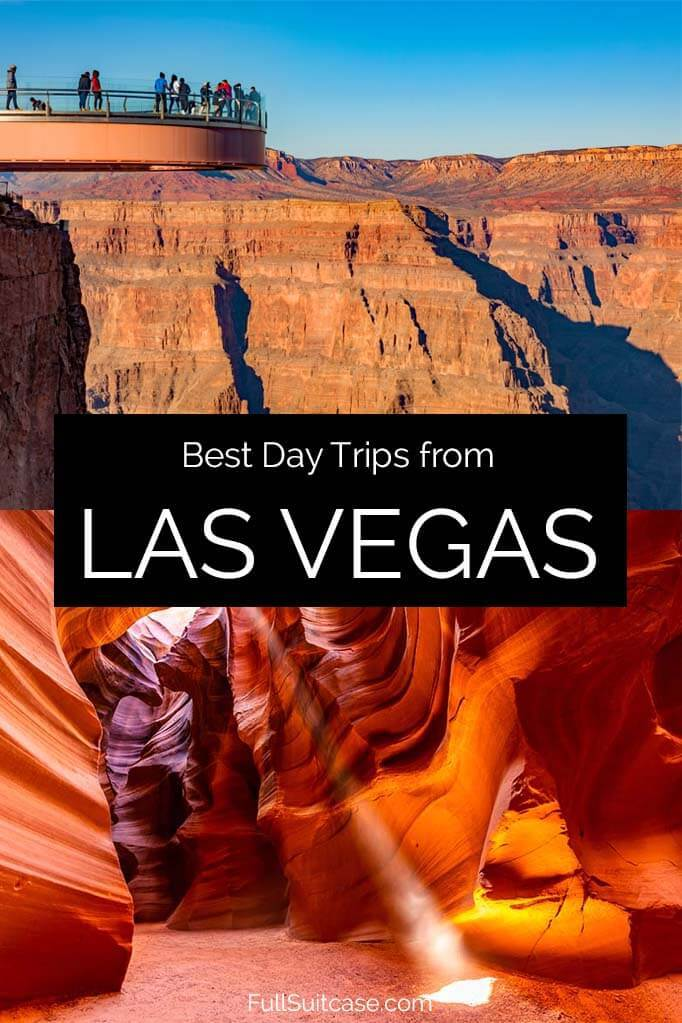 Las Vegas day trips and day tours - complete guide with all the best places to see near Las Vegas