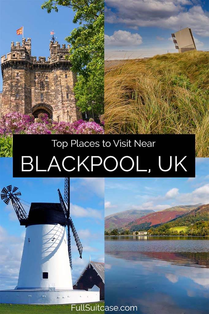 Best places to visit near Blackpool in England UK