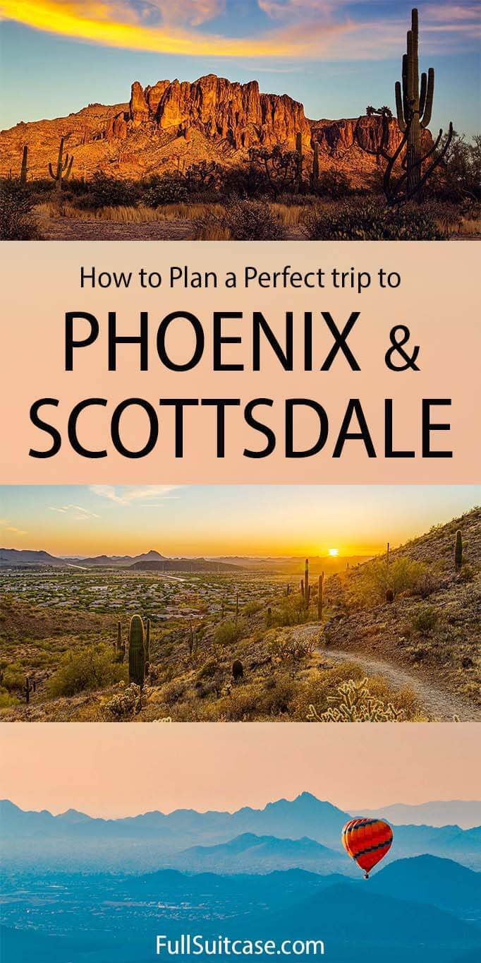 How to plan a trip to Phoenix Metro area - Phoenix Scottsdale itinerary and travel tips